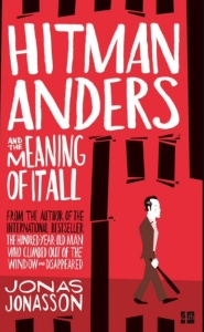Hitman sanders and the meaning of it all by Jonas Jonasson