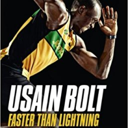 Usain Bolt, Faster Than Lightning – My Story