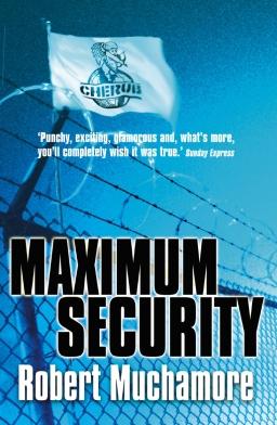 Maximum Security (Cherub Series)